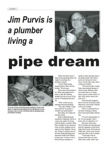 One of our first stories was on this man, Jim Purvis of Nellysford. Yeah, everyone knows Jim as the plumber and electrician, but few knew he had a talenas a wonderful artist and photographer too! From our April 2005 issue.